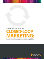 An Introduction to Closed Loop Marketing - eBook Download - bandv online marketing agency