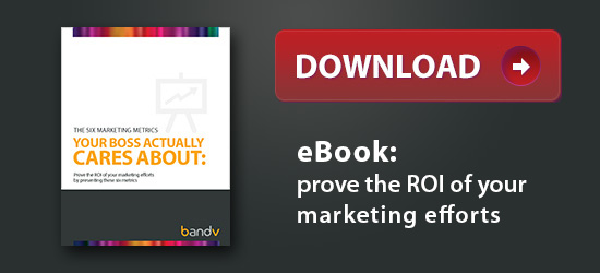 eBook Download - 6 Marketing Metrics Your Boss Cares About - bandv advertising agency